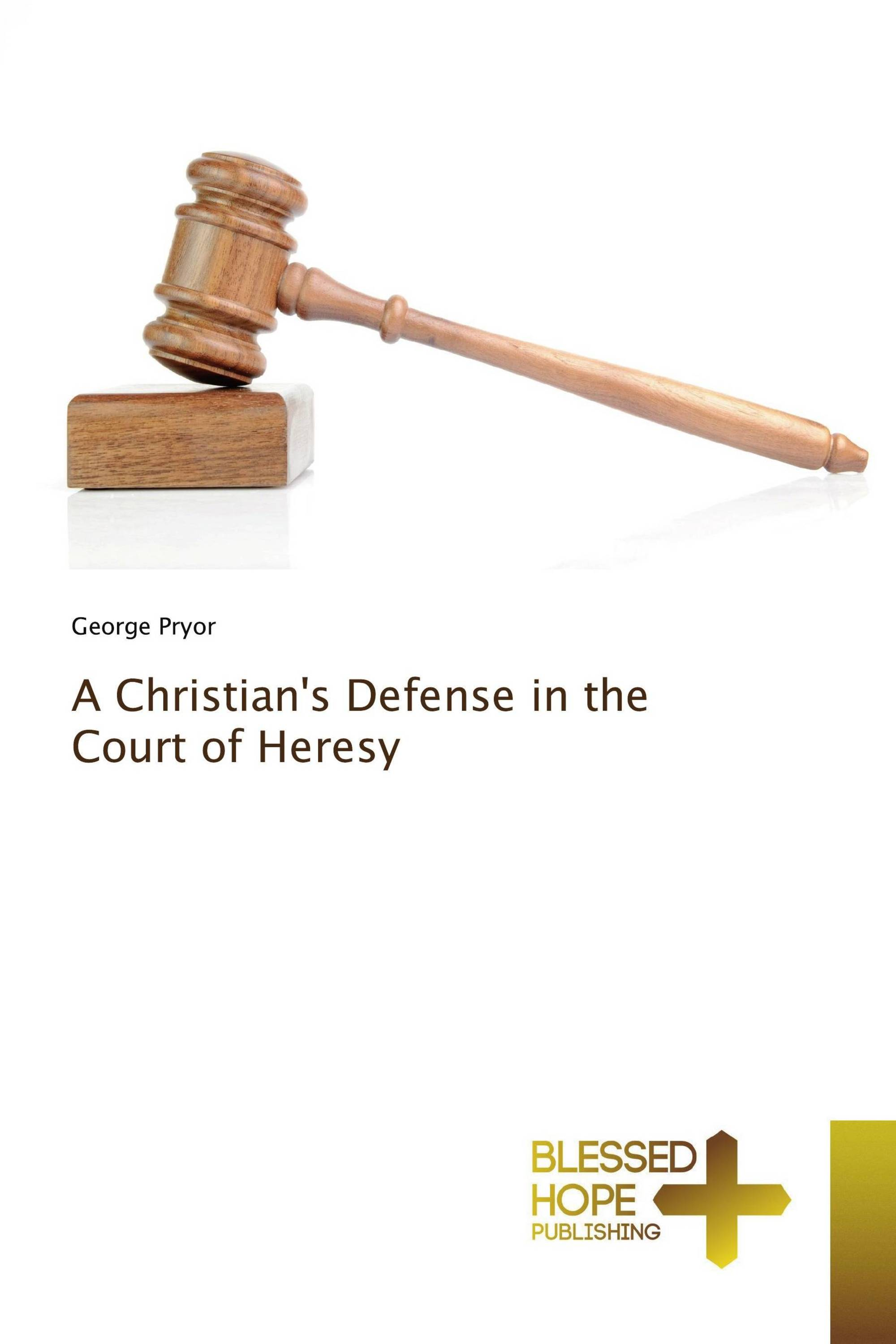 A Christian's Defense in the Court of Heresy