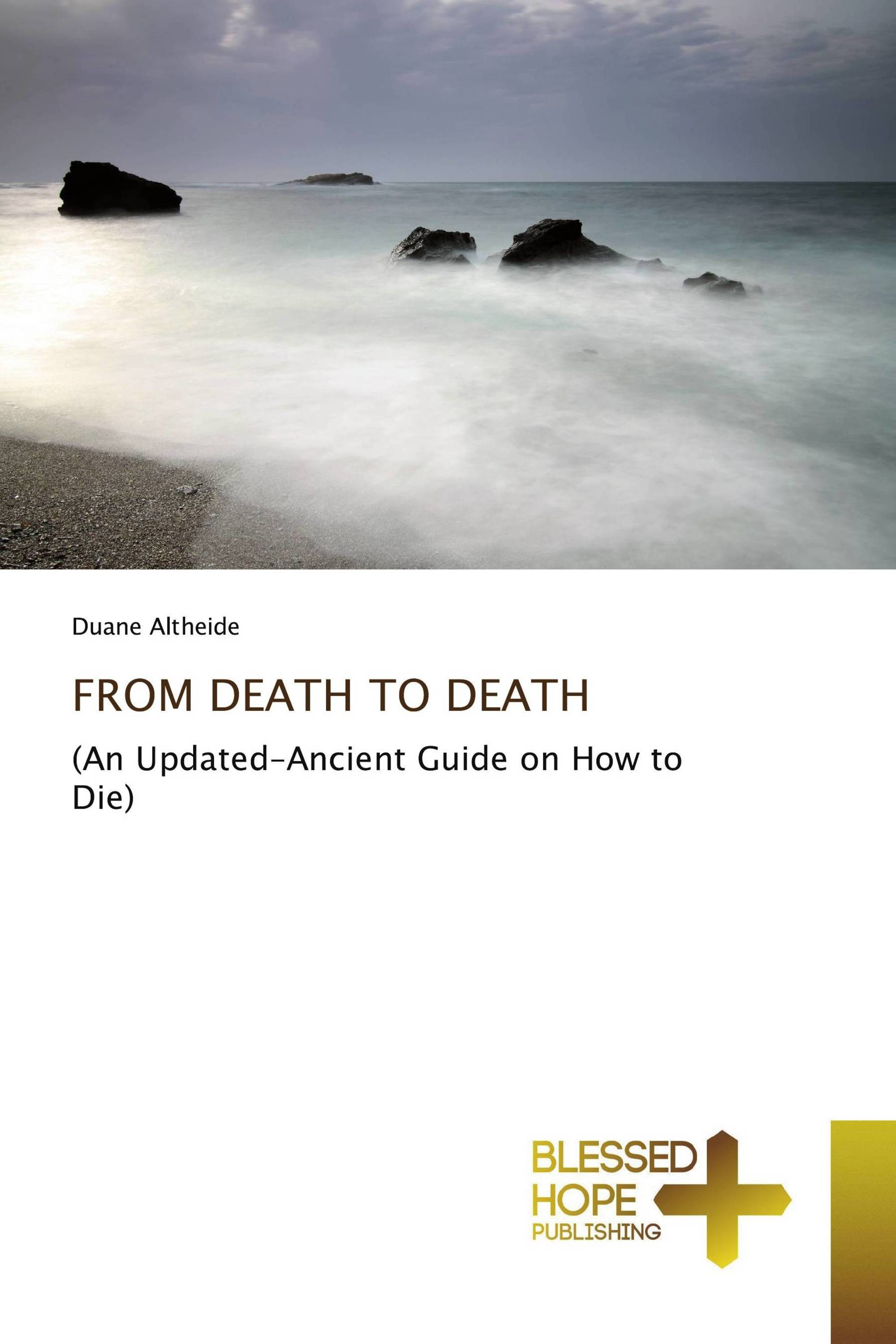 FROM DEATH TO DEATH