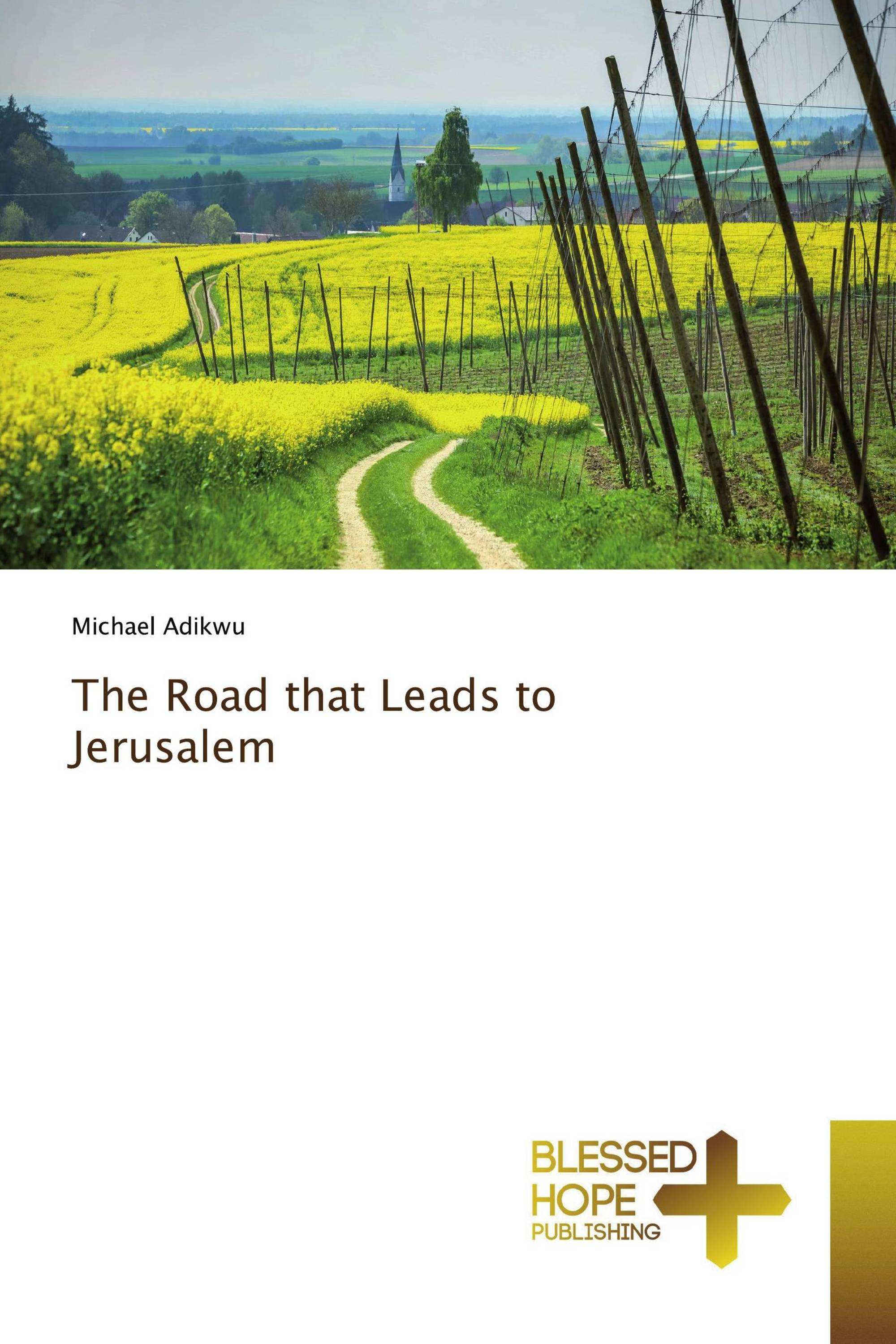 The Road that Leads to Jerusalem