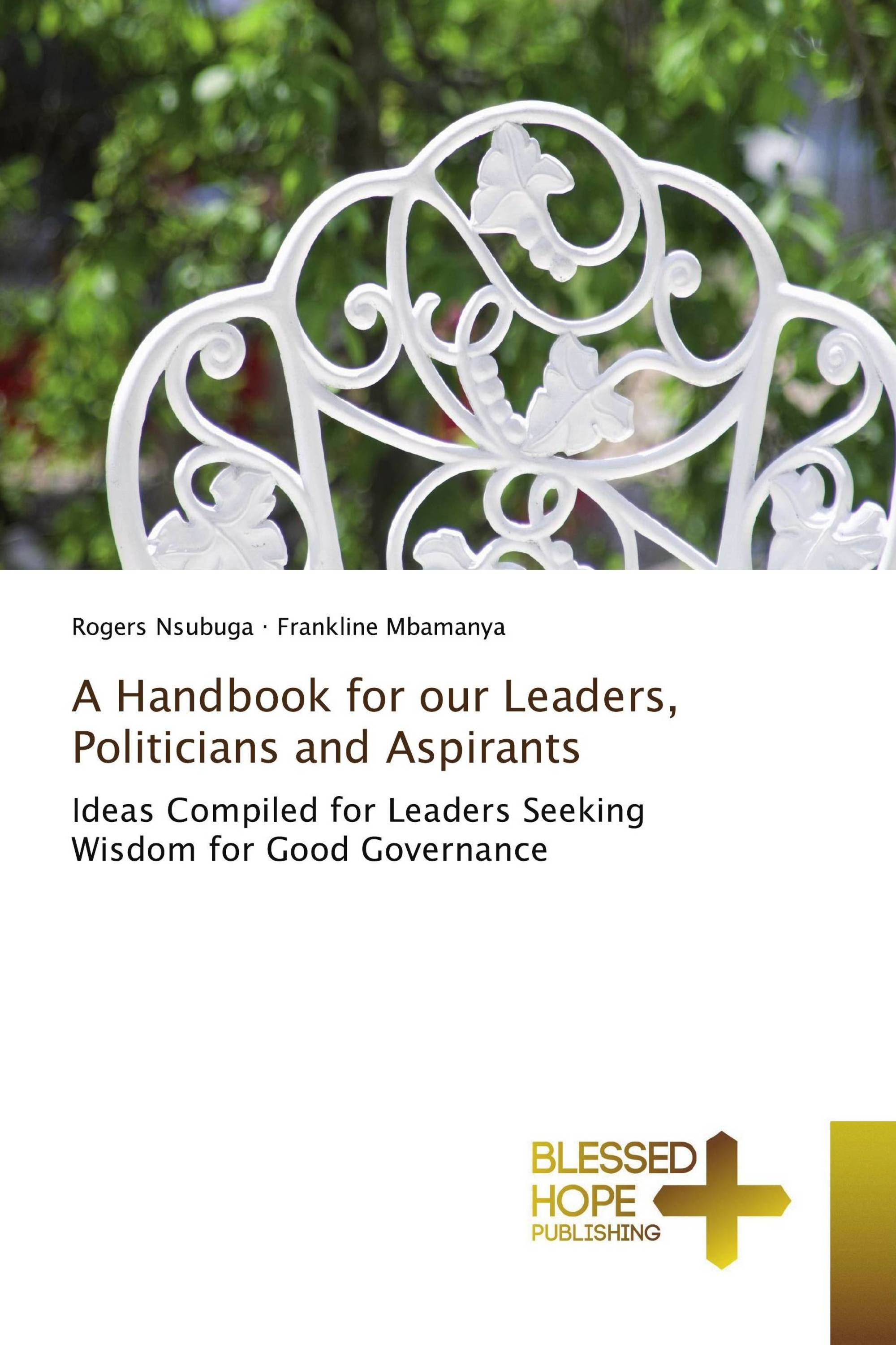 A Handbook for our Leaders, Politicians and Aspirants