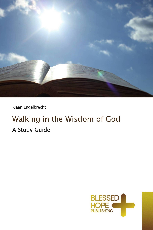 Walking in the Wisdom of God