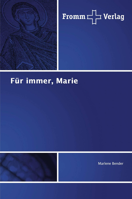 Für immer, Marie