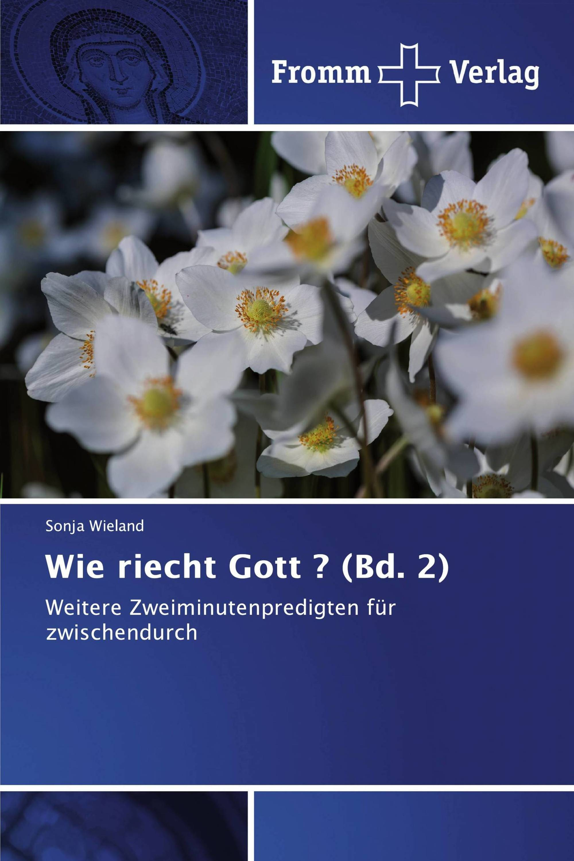 Wie riecht Gott ? (Bd. 2)