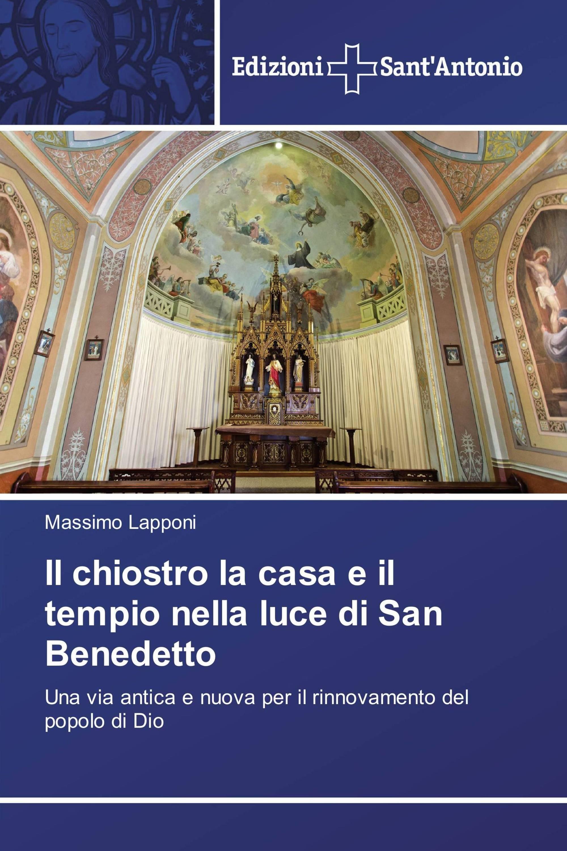 Il chiostro la casa e il tempio nella luce di San Benedetto