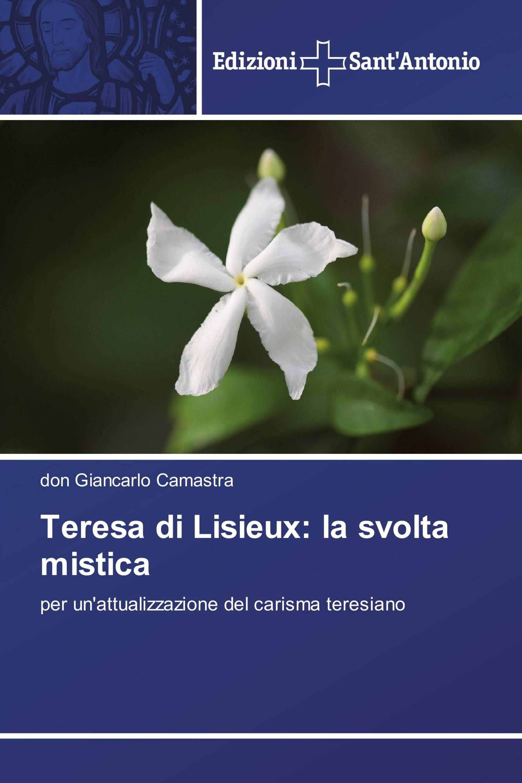 Teresa di Lisieux: la svolta mistica