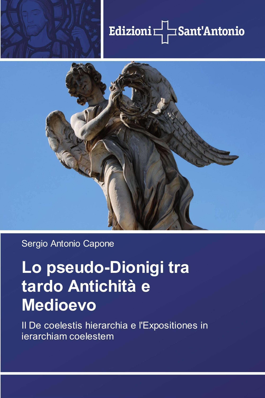 Lo pseudo-Dionigi tra tardo Antichità e Medioevo