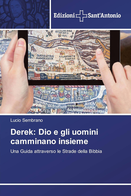 Derek: Dio e gli uomini camminano insieme