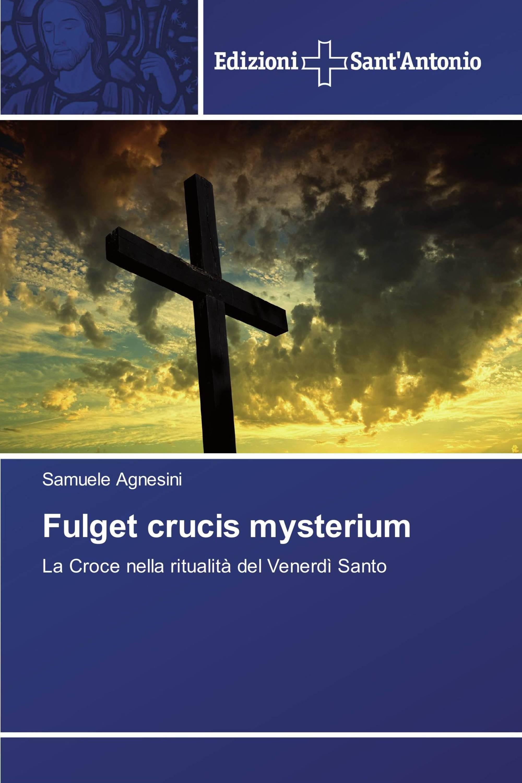 Fulget crucis mysterium