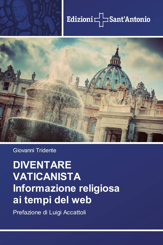 DIVENTARE VATICANISTA Informazione religiosa ai tempi del web