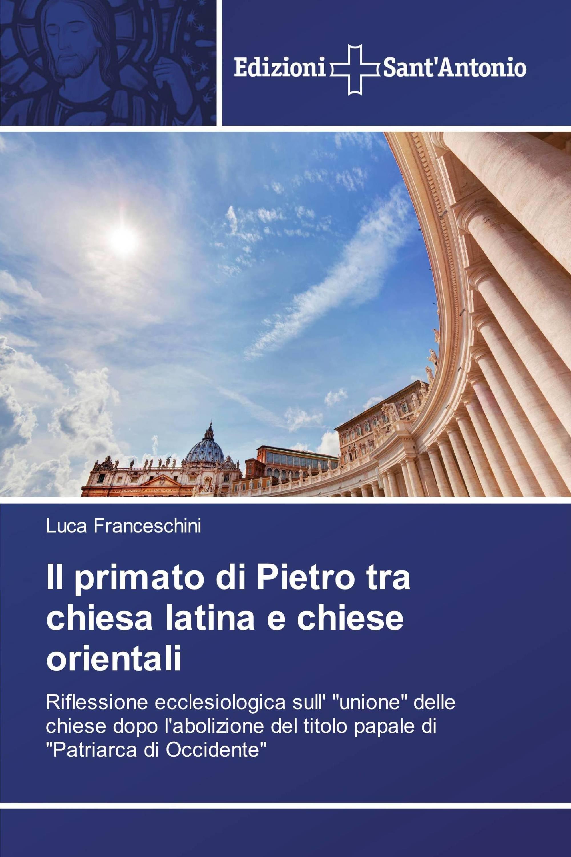 Il primato di Pietro tra chiesa latina e chiese orientali