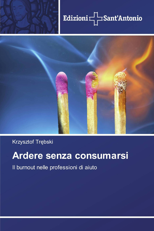 Ardere senza consumarsi