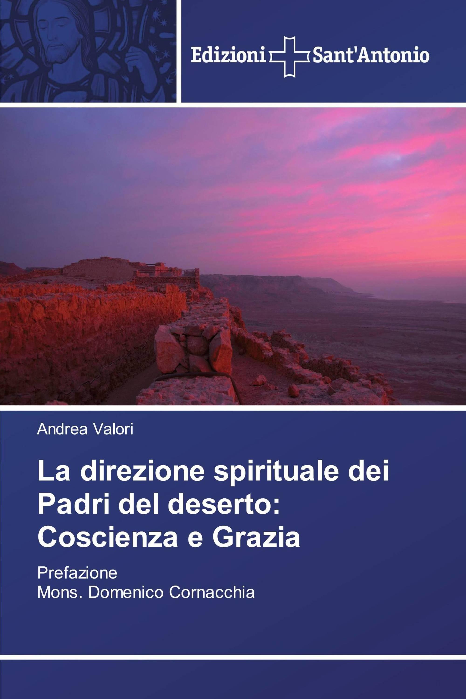 La direzione spirituale dei Padri del deserto: Coscienza e Grazia