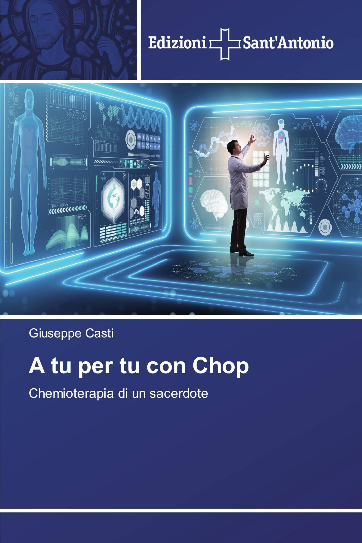 A tu per tu con Chop