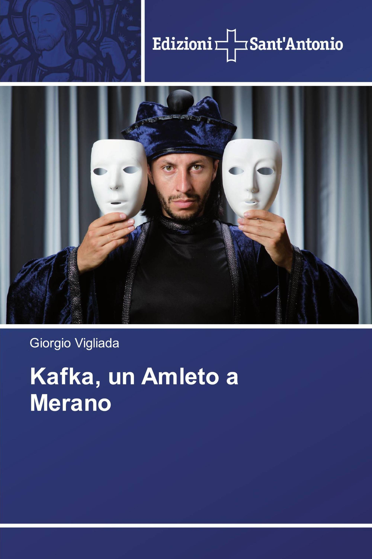 Kafka, un Amleto a Merano