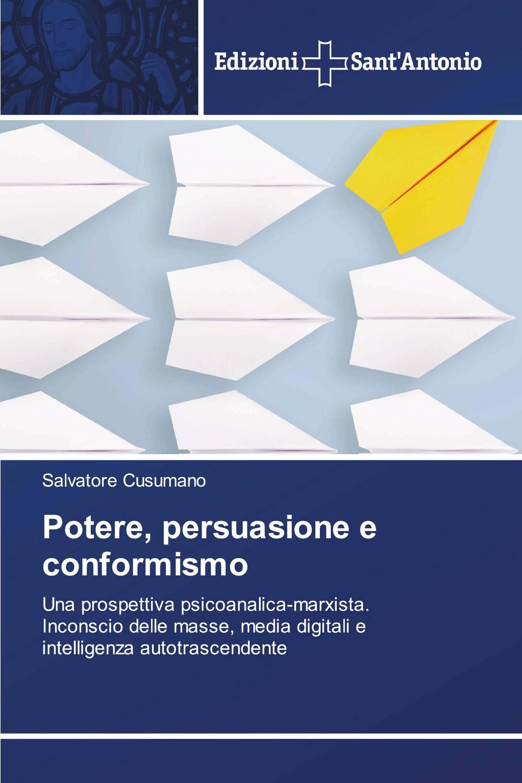 Potere, persuasione e conformismo