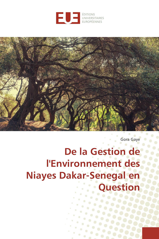 De la Gestion de l'Environnement des Niayes Dakar-Senegal en Question