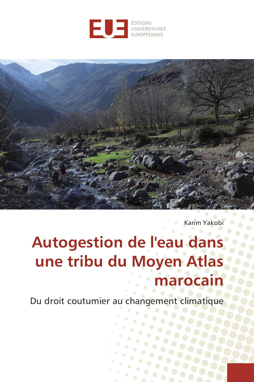 Autogestion de l'eau dans une tribu du Moyen Atlas marocain