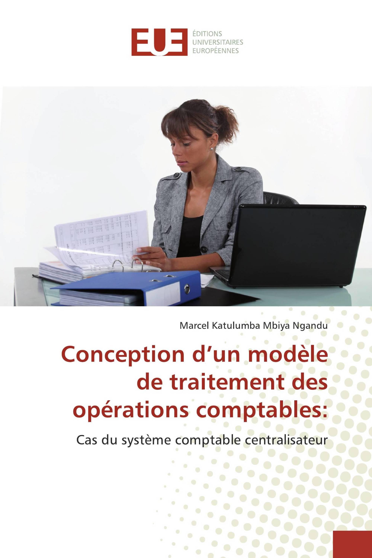 Conception d'un modèle de traitement des opérations comptables: