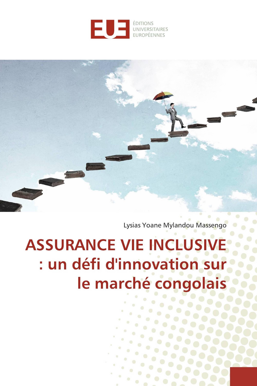 ASSURANCE VIE INCLUSIVE : un défi d'innovation sur le marché congolais