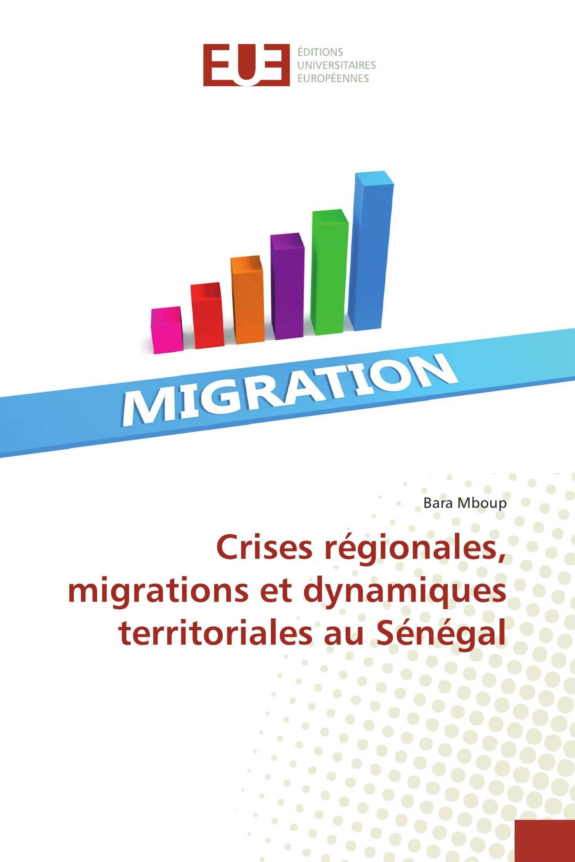 Crises régionales, migrations et dynamiques territoriales au Sénégal