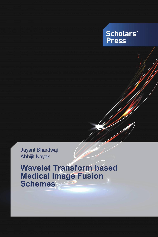 Wavelet Transform based Medical Image Fusion Schemes