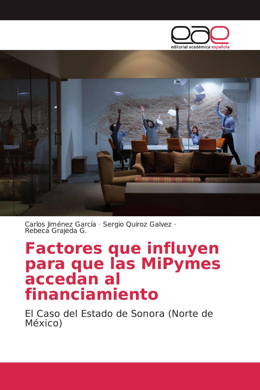 Factores que influyen para que las MiPymes accedan al financiamiento