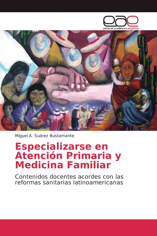 Especializarse en Atención Primaria y Medicina Familiar