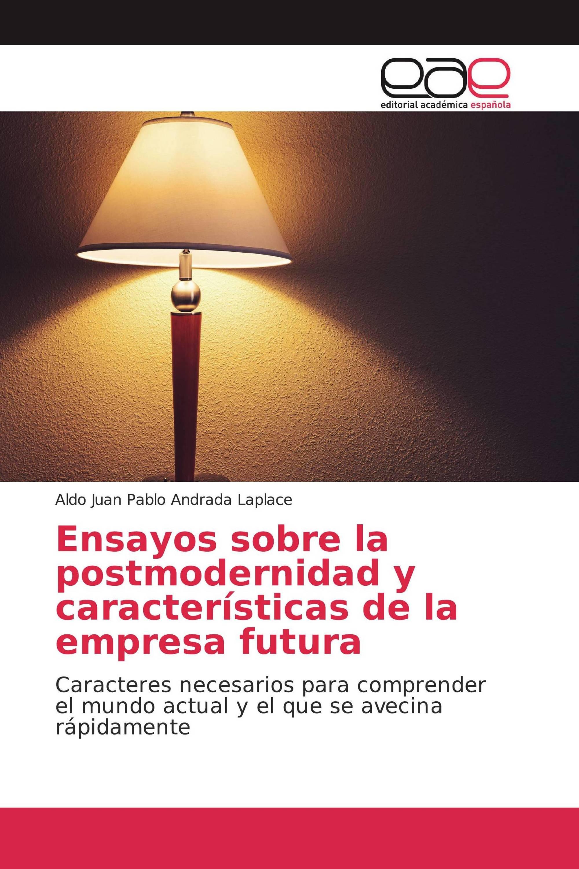 Ensayos sobre la postmodernidad y características de la empresa futura