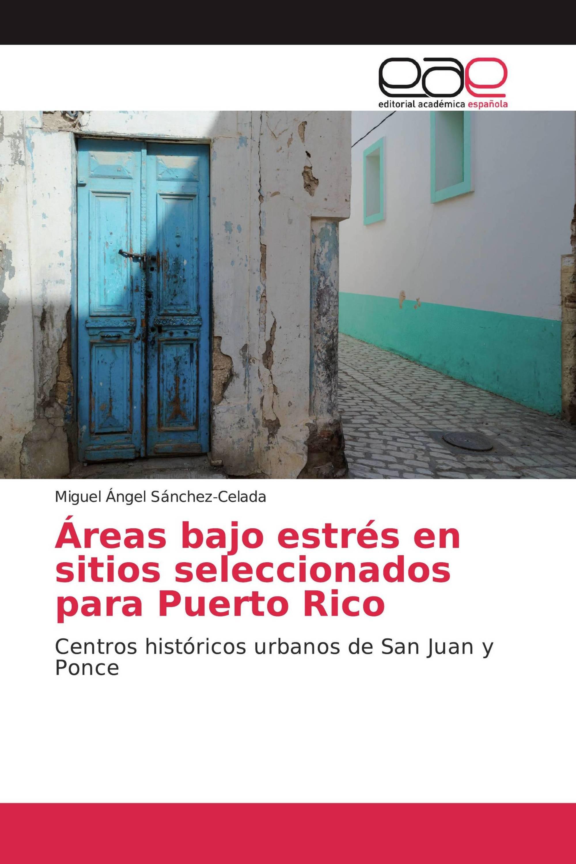 Áreas bajo estrés en sitios seleccionados para Puerto Rico