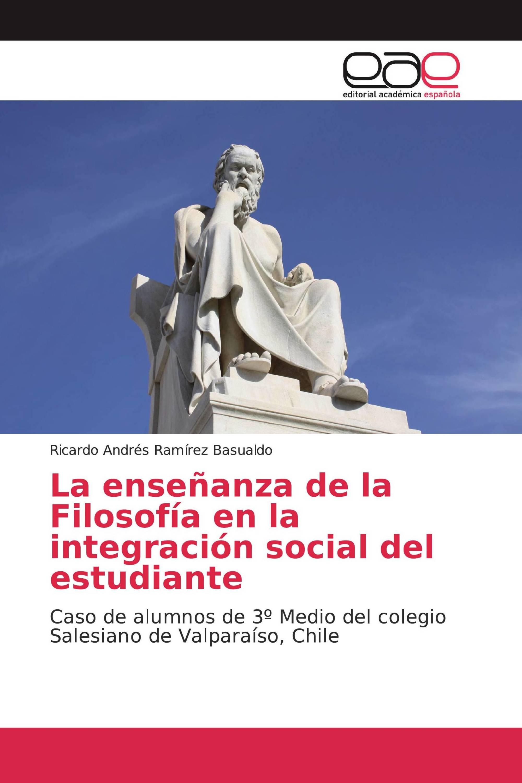 La enseñanza de la Filosofía en la integración social del estudiante