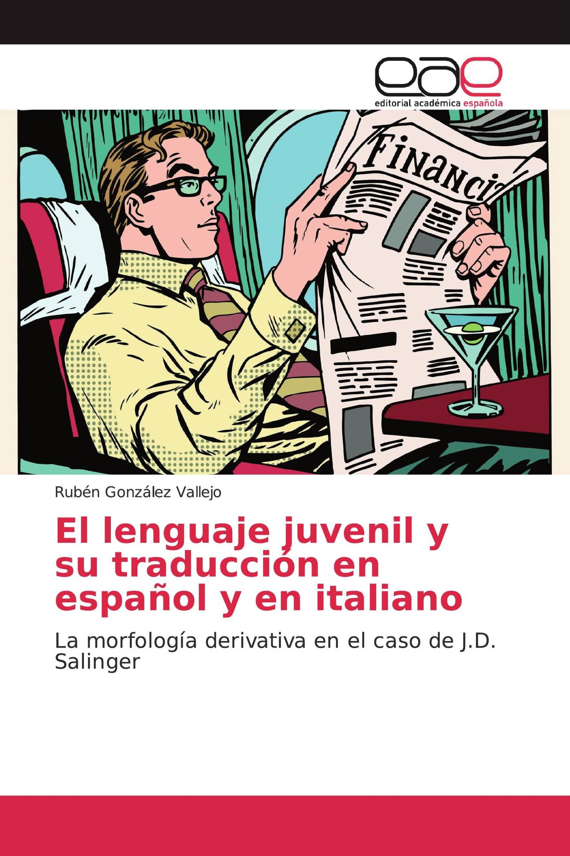 El lenguaje juvenil y su traducción en español y en italiano