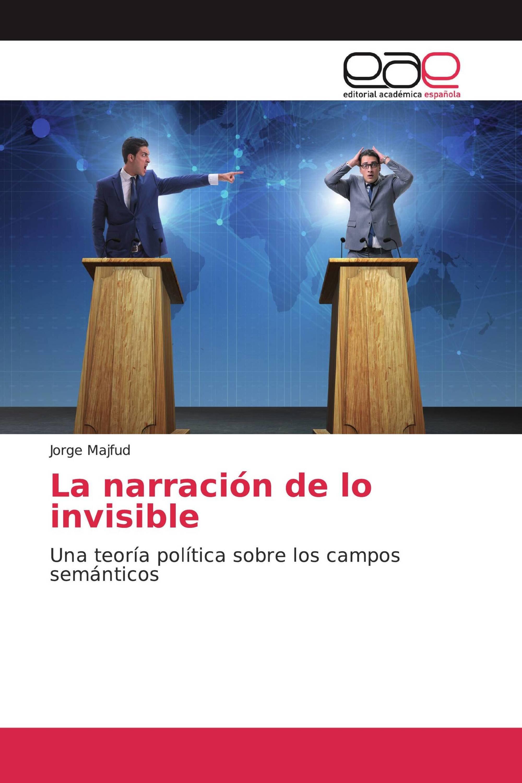 La narración de lo invisible