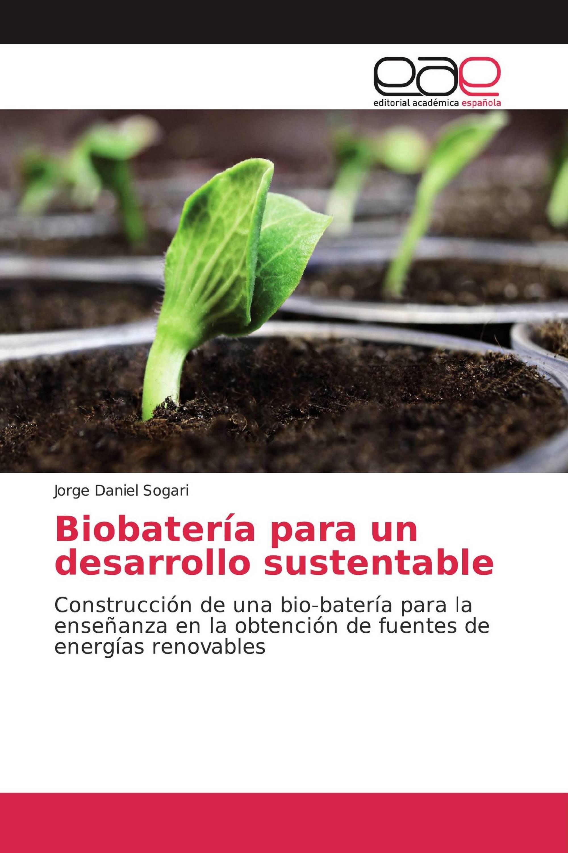Biobatería para un desarrollo sustentable