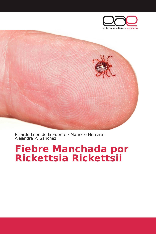 Fiebre Manchada por Rickettsia Rickettsii