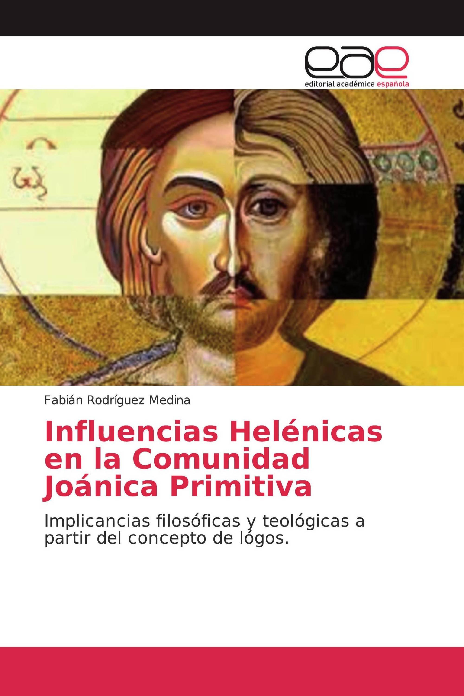 Influencias Helénicas en la Comunidad Joánica Primitiva