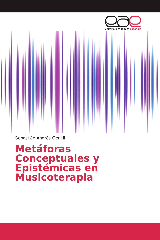 Metáforas Conceptuales y Epistémicas en Musicoterapia