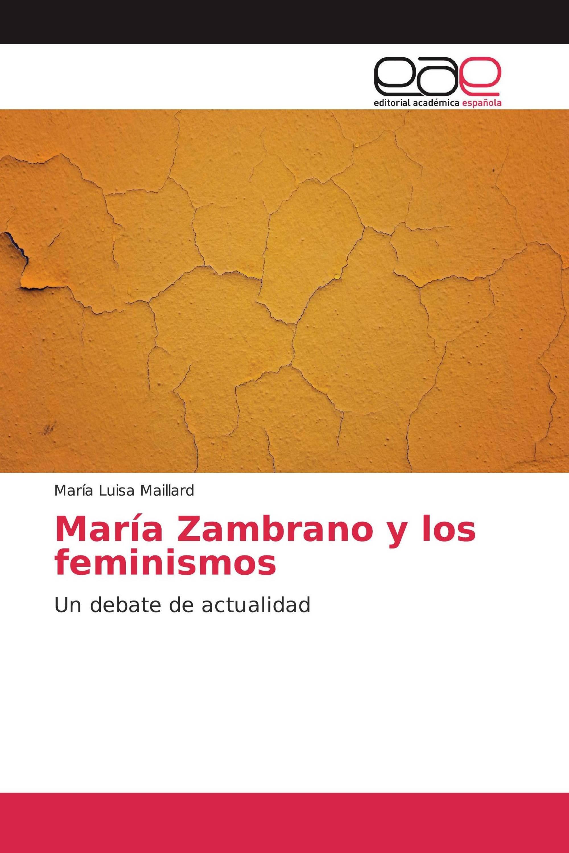 María Zambrano y los feminismos