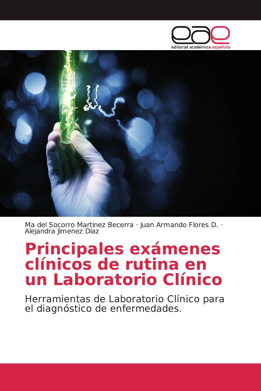 Principales exámenes clínicos de rutina en un Laboratorio Clínico