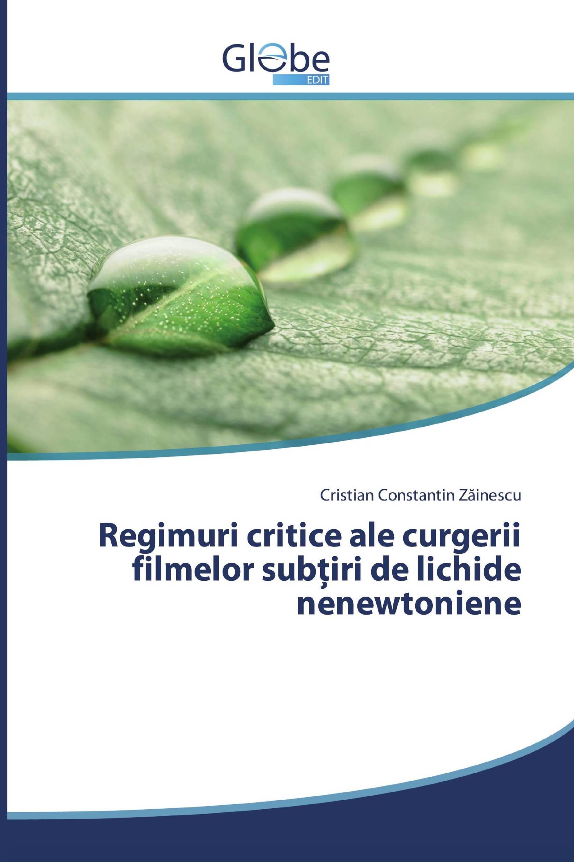 Regimuri critice ale curgerii filmelor subțiri de lichide nenewtoniene