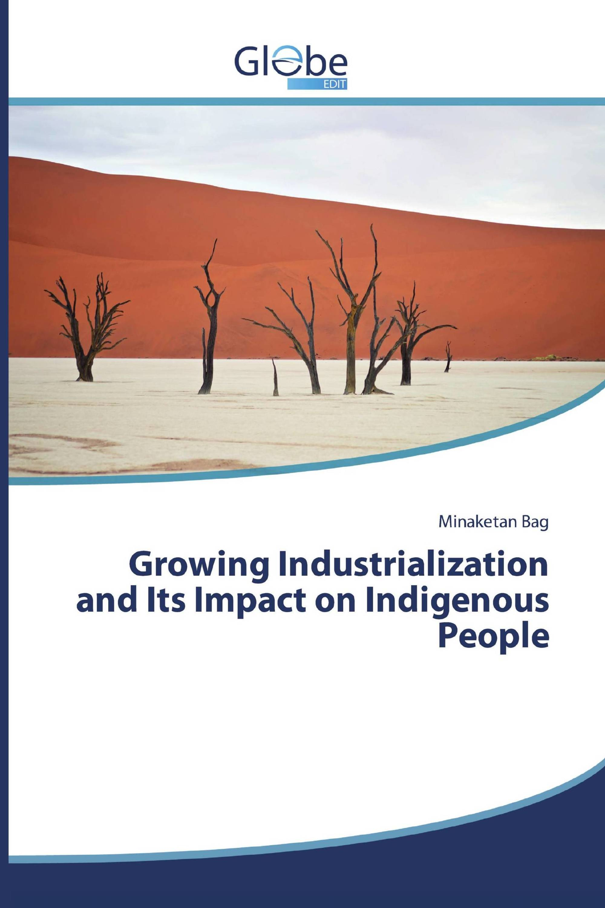 Growing Industrialization and Its Impact on Indigenous People