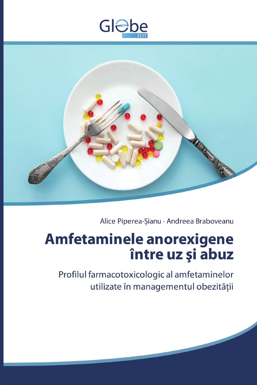 Amfetaminele anorexigene între uz şi abuz
