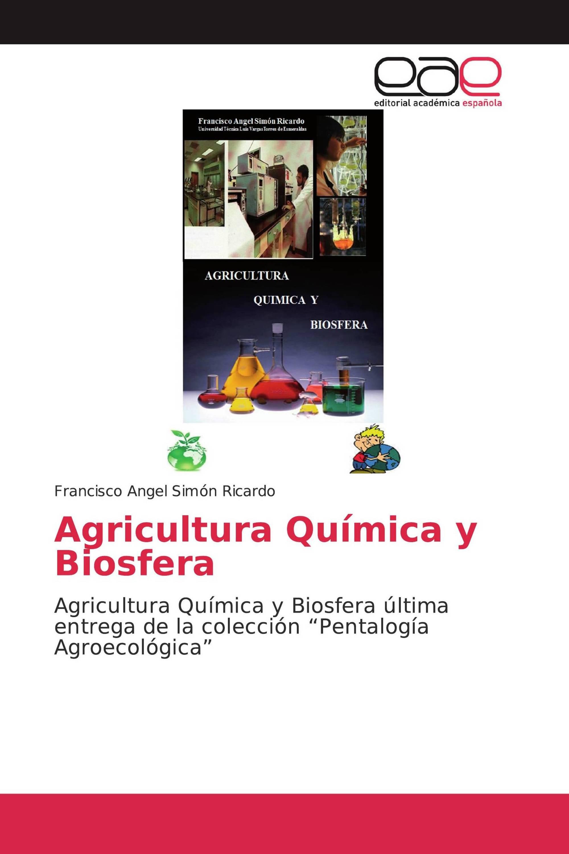 Agricultura Química y Biosfera