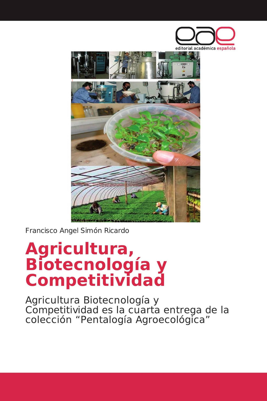 Agricultura, Biotecnología y Competitividad