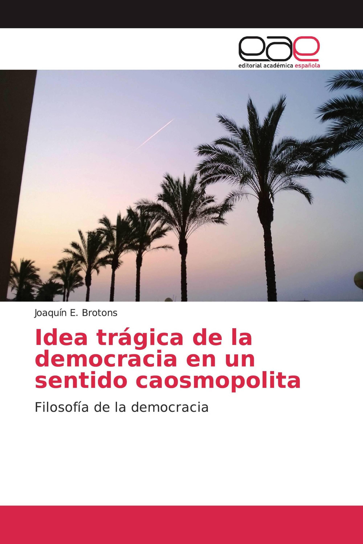 Idea trágica de la democracia en un sentido caosmopolita