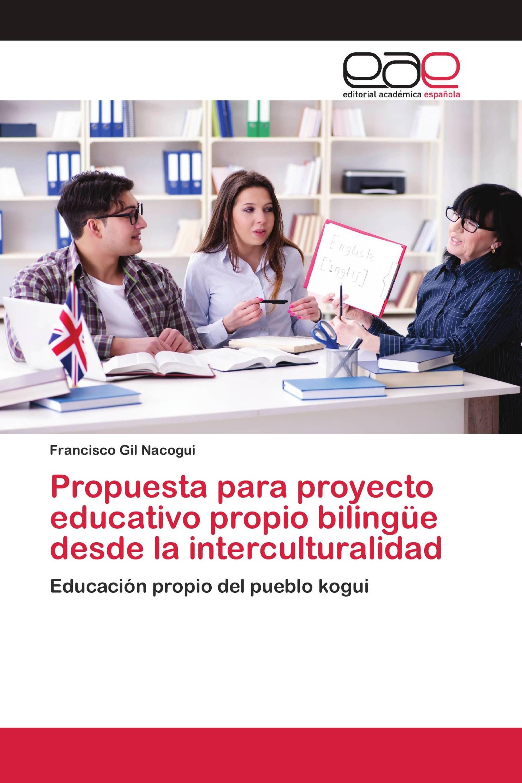 Propuesta para proyecto educativo propio bilingüe desde la interculturalidad