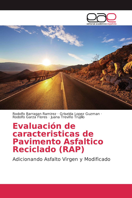 Evaluación de caracteristicas de Pavimento Asfaltico Reciclado (RAP)