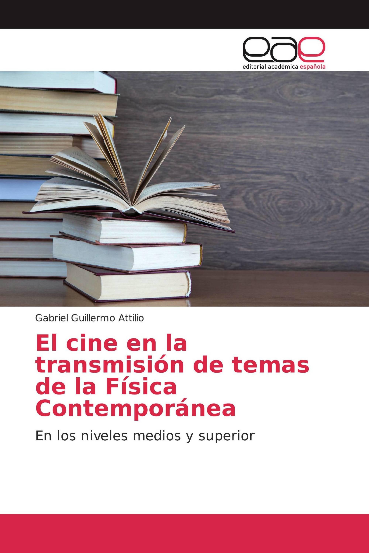 El cine en la transmisión de temas de la Física Contemporánea