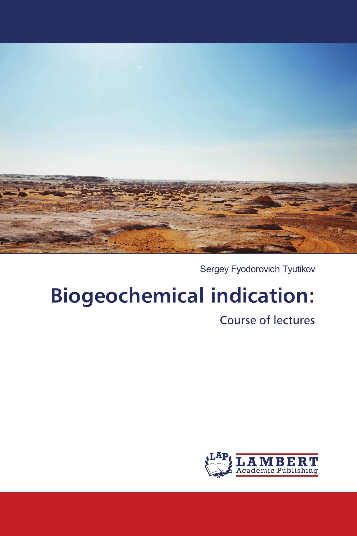 Biogeochemical indication: