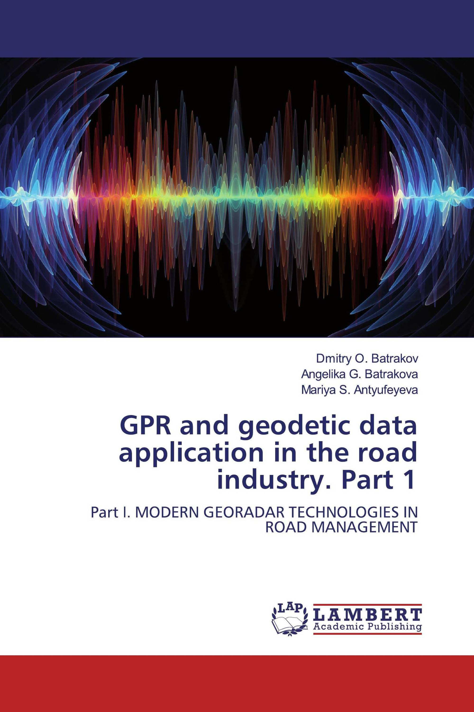 GPR and geodetic data application in the road industry. Part 1