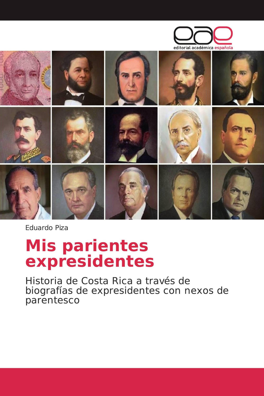 Mis parientes expresidentes